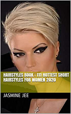 trend hairstyles older women trend hairstyles book 111 hottest short hairstyles for women 2020 kindle edition by jee jasmine health fitness dieting kindle ebooks amazon com trend hairstyles older women trend hairstyles book 111 hottest short hairstyles for women 2020