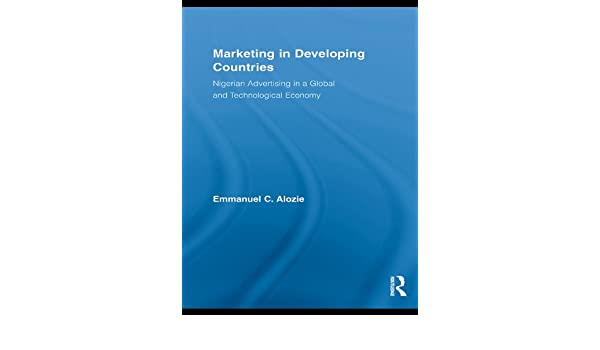 marketing in developing countries alozie emmanuel c