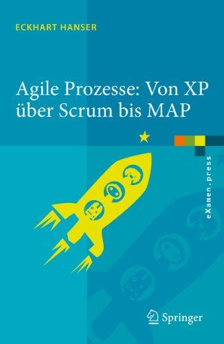 Download Agile Prozesse: Von XP über Scrum bis MAP (eXamen.press) (German Edition) Pdf