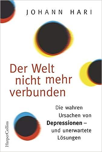 Der Welt Nicht Mehr Verbunden Die Wahren Ursachen Von Depressionen