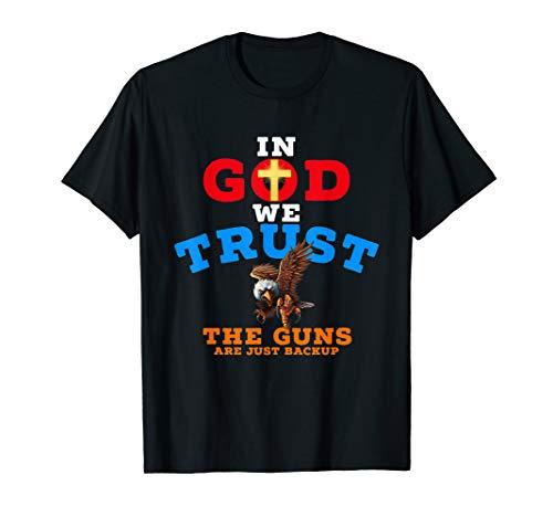 2nd Amendment IN GOD WE TRUST THE GUNS ARE BACKUP t-shirt