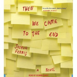 Then We Came to the End: A Novel [Abridged][Audiobook] (Audio CD)