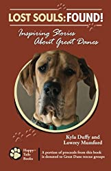 Lost Souls: Found! Inspiring Stories About Great Danes