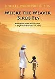 Where The Weaver Birds Fly