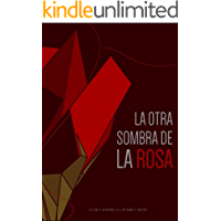 La Otra Sombra De La Rosa : The Other Shadow Of The Rose