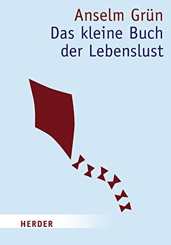 Das kleine Buch der Lebenslust (HERDER spektrum)