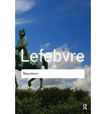 Download { [ NAPOLEON (ROUTLEDGE CLASSICS (PAPERBACK)) ] } Lefebvre, Georges ( AUTHOR ) May-17-2011 Paperback PDF