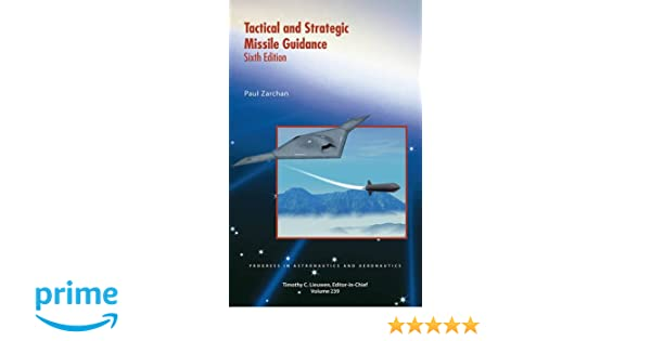 Tactical and Strategic Missile Guidance (Progress in Astronautics