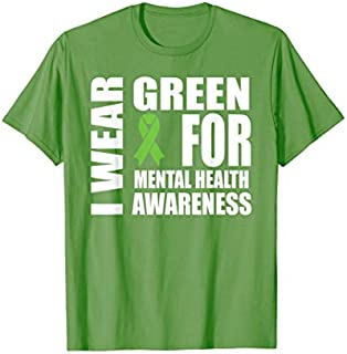 Perfect Gift Mental Health Awareness Green Ribbon Support  Need Funny TShirt