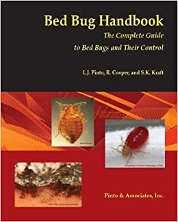 Bed Bug Handbook: The Complete Guide to Bed Bugs and Their Control 1st edition by Lawrence J. Pinto, Richard Cooper, Sandra K. Kraft (2007)