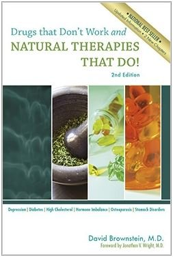 Natural Works (Drugs That Don't Work and Natural Therapies That Do)