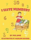 I Hate Numbers, Peg Anne, 143432558X