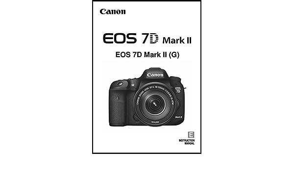 Canon EOS 7D Mark II Digital Camera User's Instruction Manual
