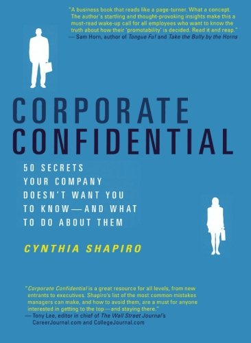 Corporate Confidential: 50 Secrets Your Company Doesn't Want You to Know---and What to Do About ()