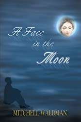 A Face in the Moon by Mitchell Waldman (2000-04-26)