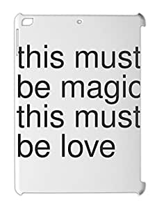 this must be magic this must be love iPad air plastic case