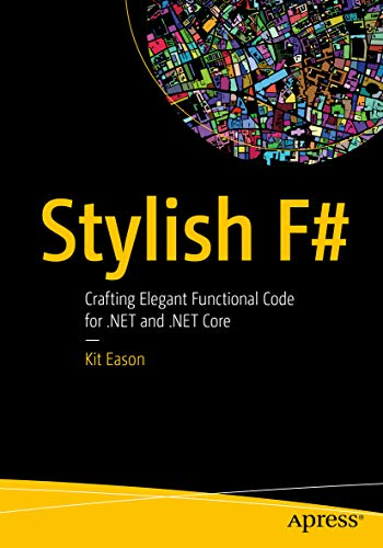 Stylish Net - Stylish F#: Crafting Elegant Functional Code for .NET and .NET Core