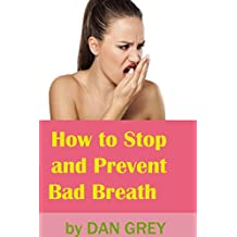 How to stop and prevent bad breath