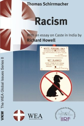 Racism: With an essay by Richard Howell on Caste in India (The Wea Global Issues Series)