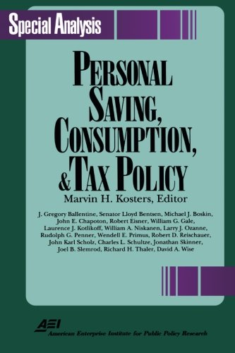 Personal Savings, Consumption and Tax Policy (Aei Special Analysis)