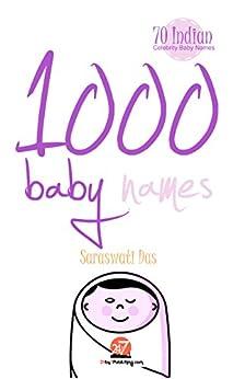 1000 Baby Names: Includes 70 Indian celebrity baby names (English Edition) por [Das, Saraswati]