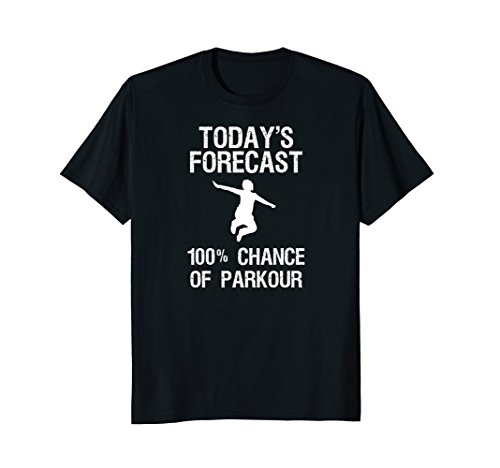 Parkour T-Shirt - Funny Today's Forecast from Parkour Funny Shirts