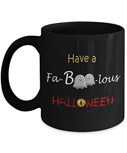 Halloween Coffee Mug : Have A FaBooLous Halloween - Black 11oz Ceramic Novelty Gift Cup For Halloween Theme ; Halloween Gift Idea For Adults