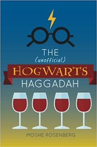 the unofficial hogwarts haggadah moshe rosenberg aviva shur