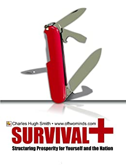 Survival+: Structuring Prosperity for Yourself and the Nation by [Smith, Charles Hugh]