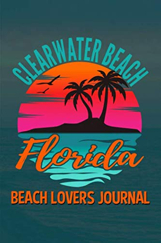 Clearwater Beach Florida Beach Lovers Journal: Travel Journal with Notes Lined Pages