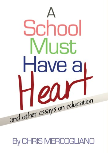 A School Must Have a Heart: And Other Essays on Education