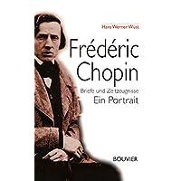 Frédéric Chopin: Briefe und Zeitzeugnisse - Ein Portrait