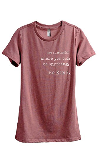 Thread Tank in A World Where You Can Be Anything Be Kind Women's Fashion Relaxed T-Shirt Tee Heather Rouge Large