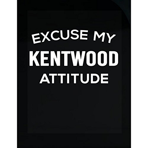 Kentwood Shield - Inked Creatively Excuse My Kentwood City Attitude Sticker
