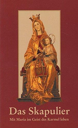 Das Skapulier: Mit Maria im Geist des Karmel leben