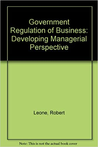 government regulation of business developing managerial perspective course module series division of research harvard business school robert leone