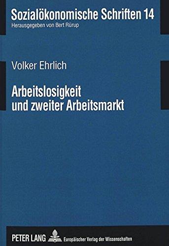 Arbeitslosigkeit und zweiter Arbeitsmarkt: Theoretische Grundlagen, Probleme und Erfahrungen (Sozialökonomische Schriften) (German Edition)