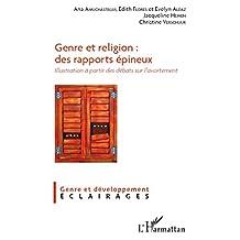 Genre et religion: des rapports épineux: Illustration à partir des débats sur l'avortement (Cahiers genre et développement) (French Edition)
