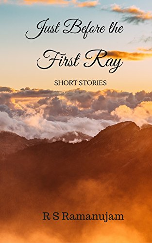 Just Before the First Ray: Short Stories