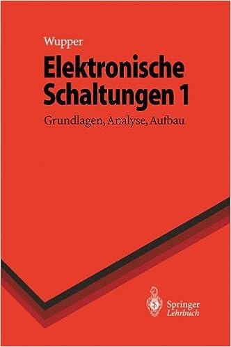 grundlagen der elektronik.<br>Grundlagen Der Elektronik. Halbleiter Bauelemente Und Schaltungen Download > <a href=