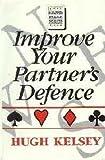 Improve Your Partner's Defence, Hugh Kelsey, 0575044012