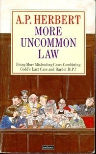 More Uncommon Law by A.P. Herbert (1982-05-03)