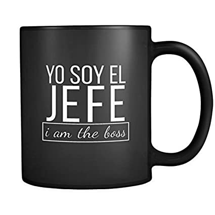 2b02ee3d Amazon.com | Spanish I am The Boss, Yo Soy El Jefe Funny Bosses ...