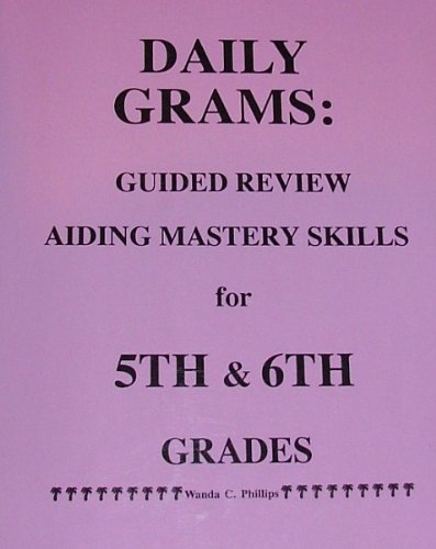Daily Grams : Guided Review Aiding Mastery Skills for 5th and 6th Grades