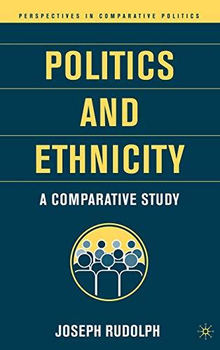 Politics and Ethnicity: A Comparative Study (Perspectives in Comparative Politics)