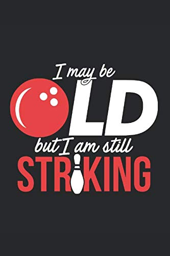 I May Be Old But I Am Still Striking: 6x9 Wide Ruled 100 Sheets Journal]()