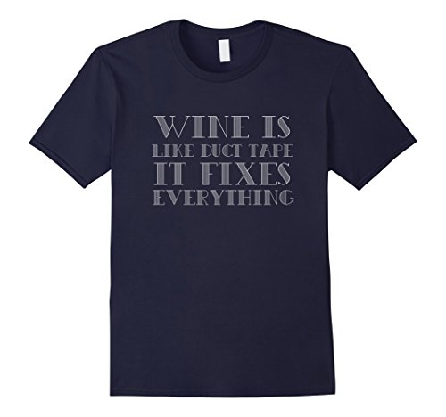 Mens Wine is Like Duct Tape it Fixes Everything T-Shirt XL - Glasses Spunk On