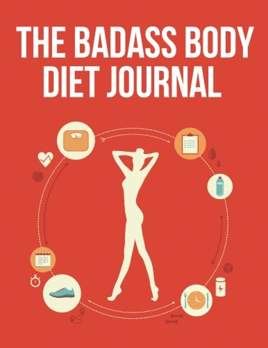 The Badass Body Diet Journal: ( The Blokehead Journals)