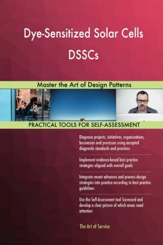 Download Dye-Sensitized Solar Cells DSSCs: Master the Art of Design Patterns pdf epub