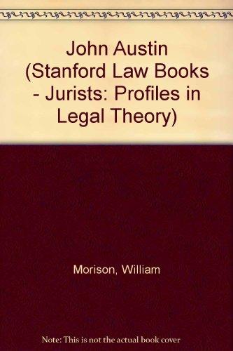 John Austin (Jurists: Profiles in Legal Theory)